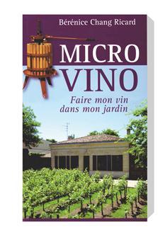 Livre MicroVino - Faire mon vin dans mon jardin