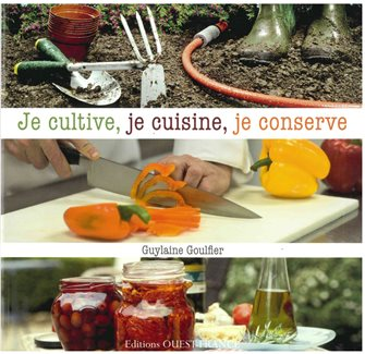 Livre Je cultive, je cuisine, je conserve